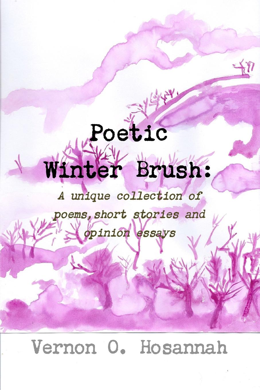 Vernon Hosannah Poetic Winter Brush poetic ponderings and piths
