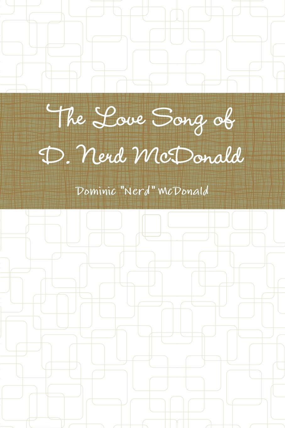 Dominic Nerd McDonald The Love Song of D. Nerd McDonald серьги by song quartet 3022