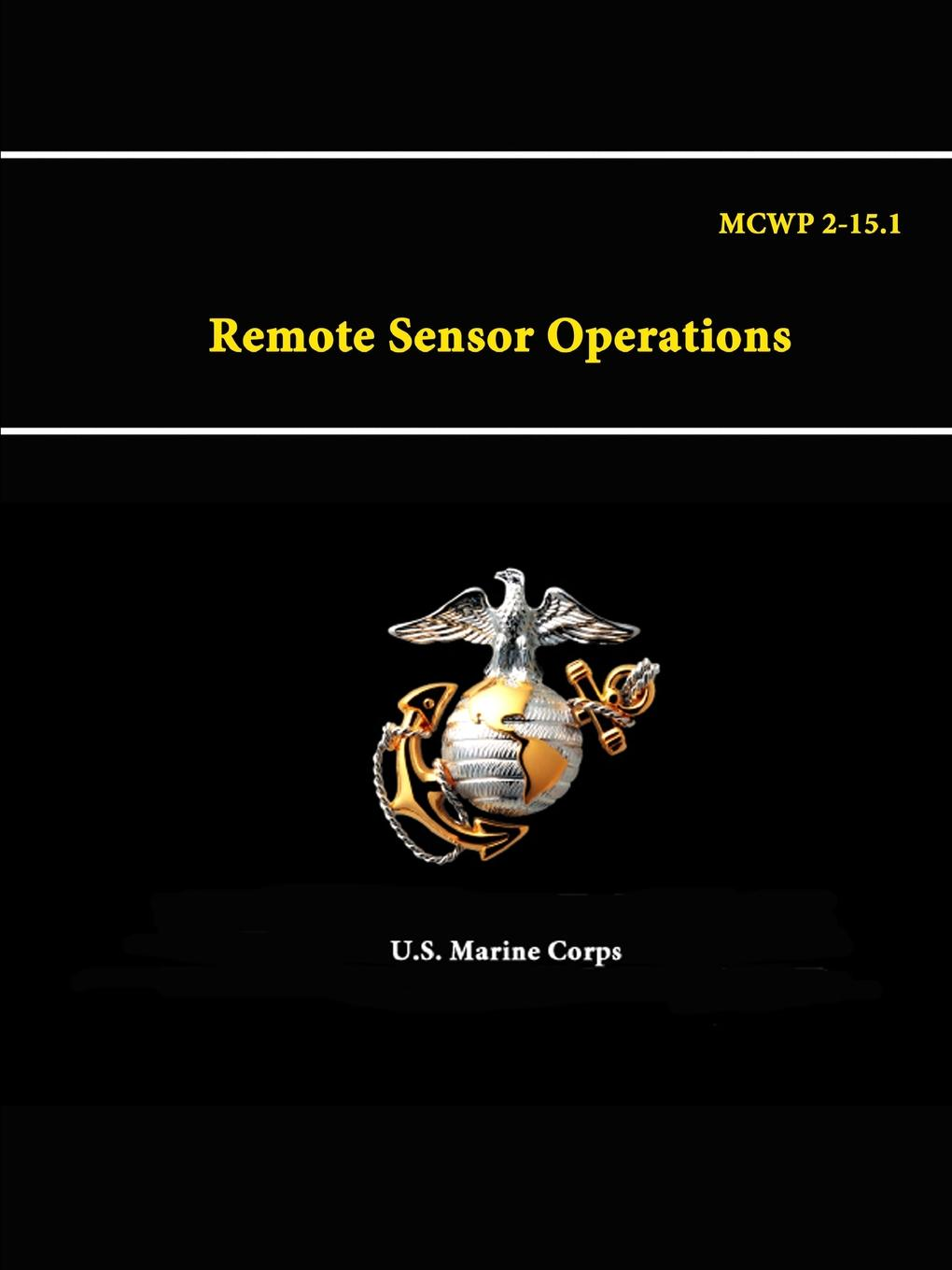 U.S. Marine Corps Remote Sensor Operations - MCWP 2-15.1 effectiveness of information technology on the operations of saccos