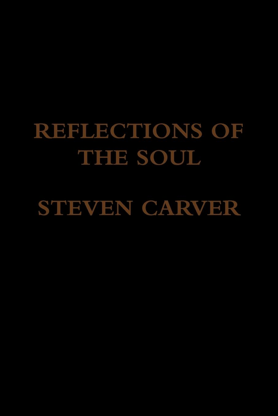 STEVEN CARVER REFLECTIONS OF THE SOUL the soul of a chef