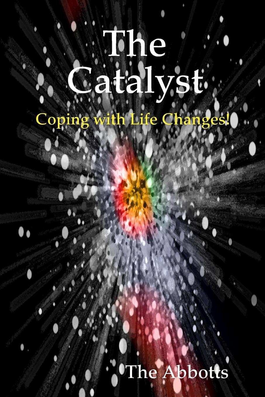 The Abbotts The Catalyst - Coping With Life Changes. цена