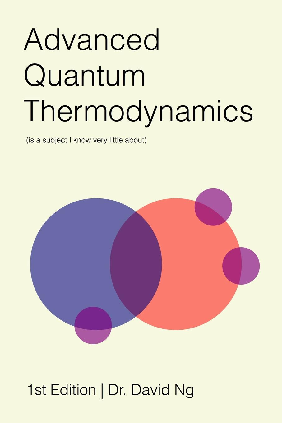 David Ng Advanced Quantum Thermodynamics (is a subject I know very little about) david s broder behind the front page a candid look at how the news is made