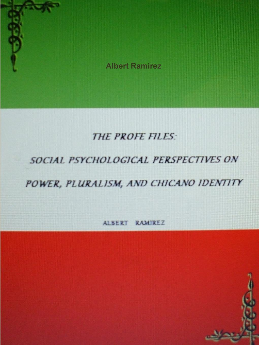 цена Albert Ramirez The Profe Files. Social Psychological Perspectives on Power, Pluralism, and Chicano Identity онлайн в 2017 году