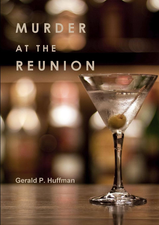 Gerald P. Huffman Murder at the Reunion mallory kane high school reunion