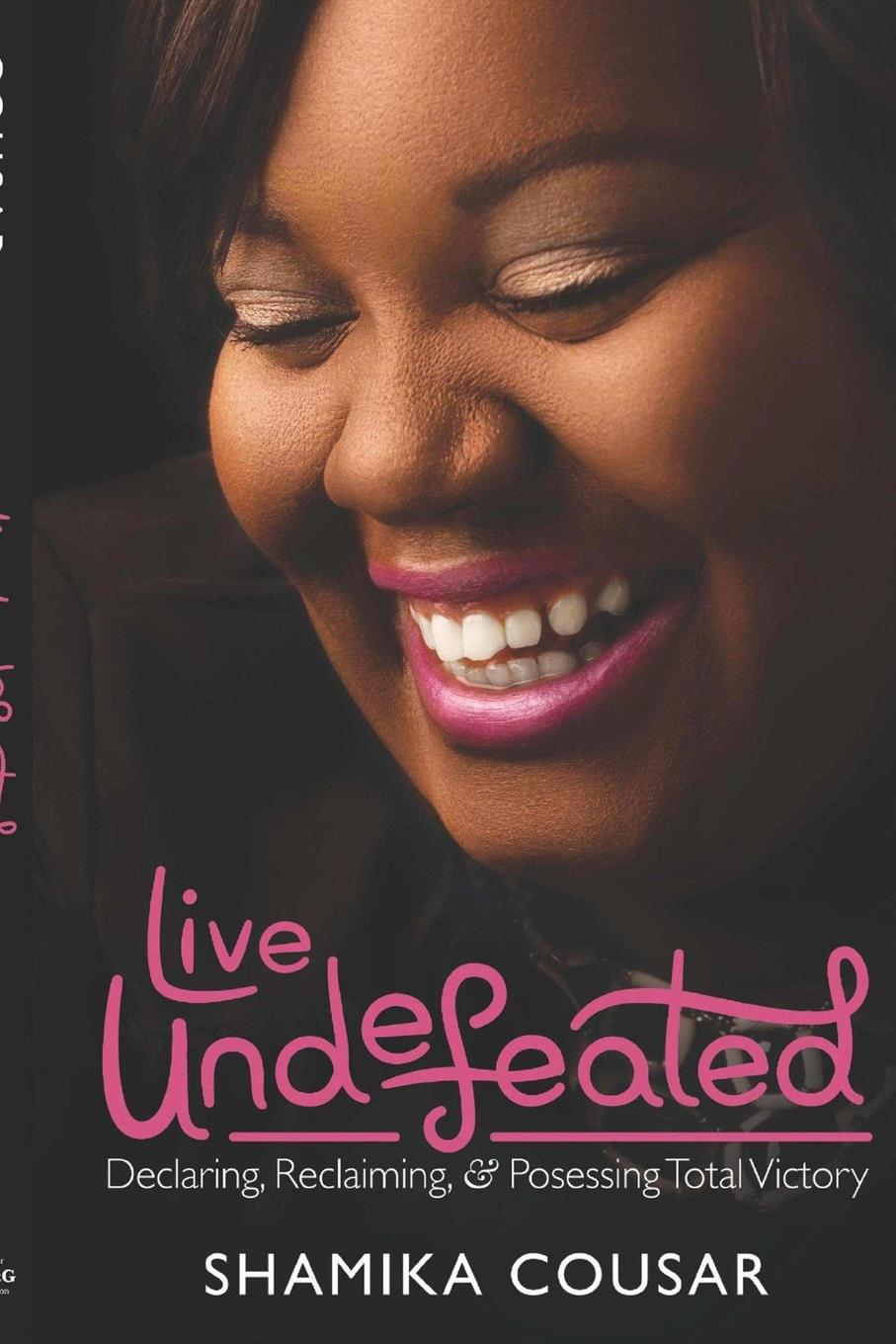 Shamika Cousar Live UNDEFEATED-2nd Edition dave thompson likelife easiest way tolive effectively