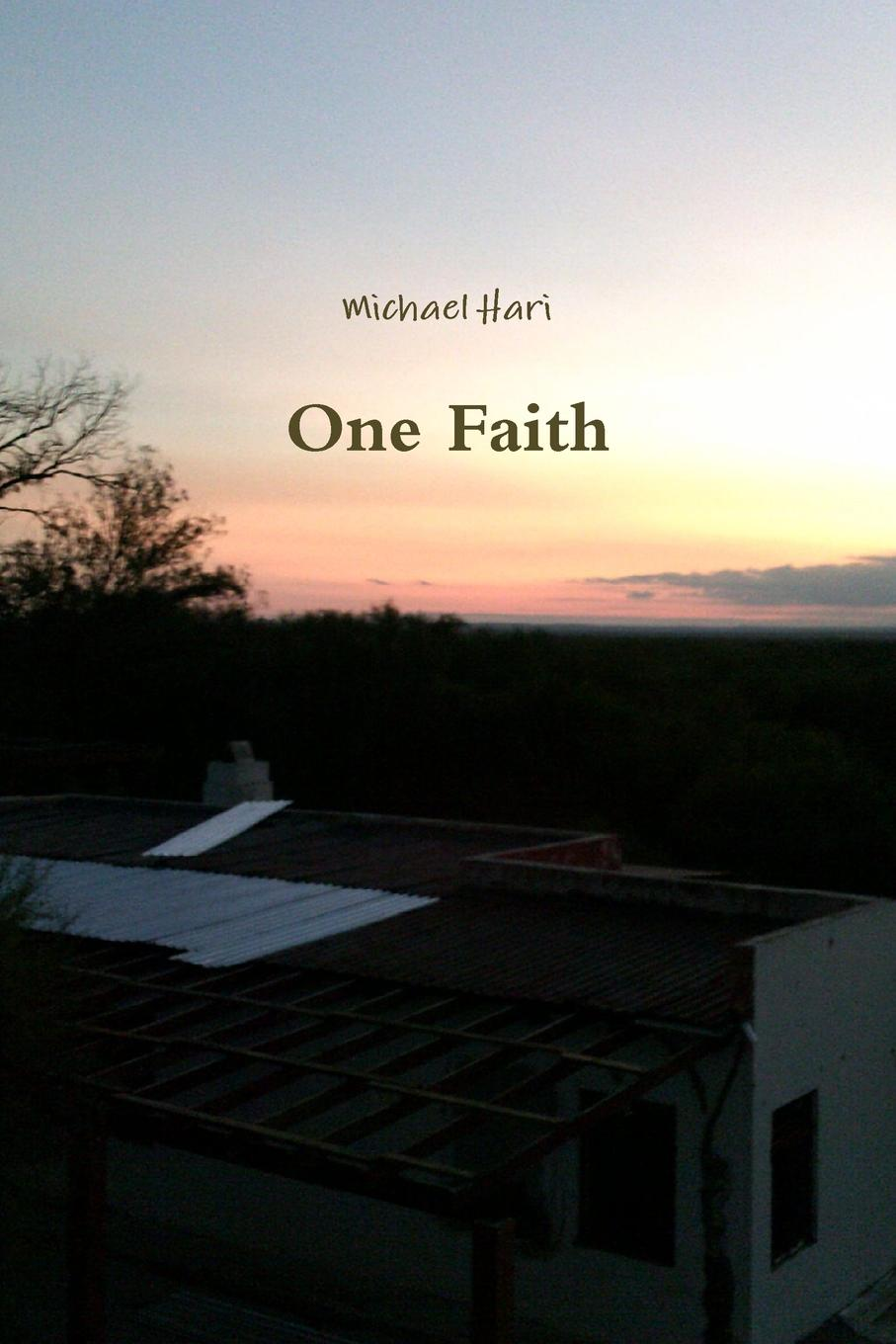 Michael Hari One Faith lemuel kelley washburn is the bible worth reading and other essays