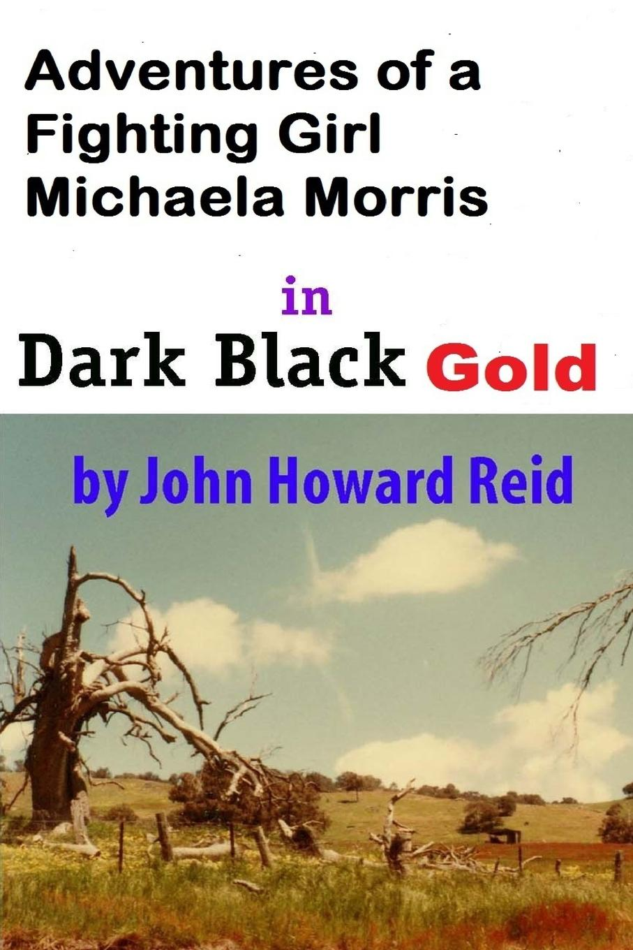 John Howard Reid Adventures of a Fighting Girl Michaela Morris in Dark Black Gold