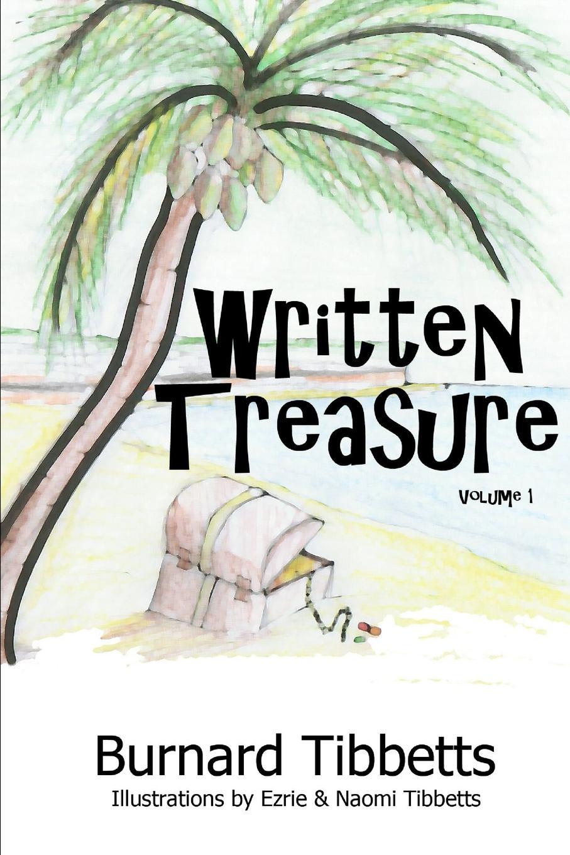 Burnard Tibbetts Written Treasure Volume 1 ариша галич short erotic stories with exercises