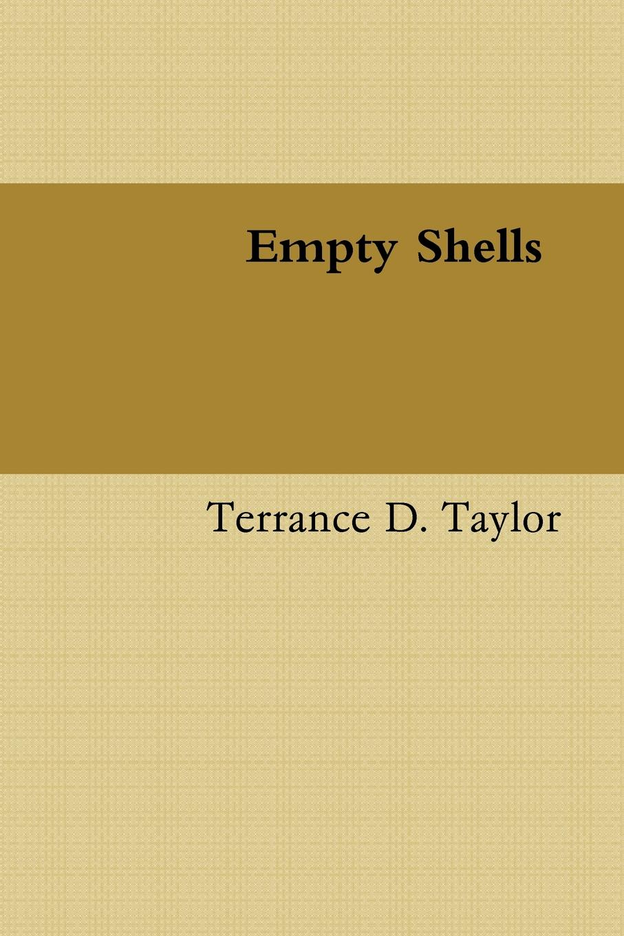 Terrance Taylor Empty Shells he s got the whole world in his hands