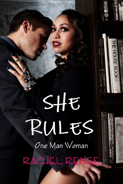 SHE RULES. One Man Woman