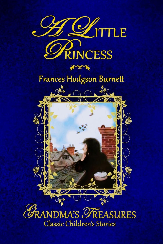 Книга A LITTLE PRINCESS. FRANCES HODGSON BURNETT, GRANDMA'S TREASURES
