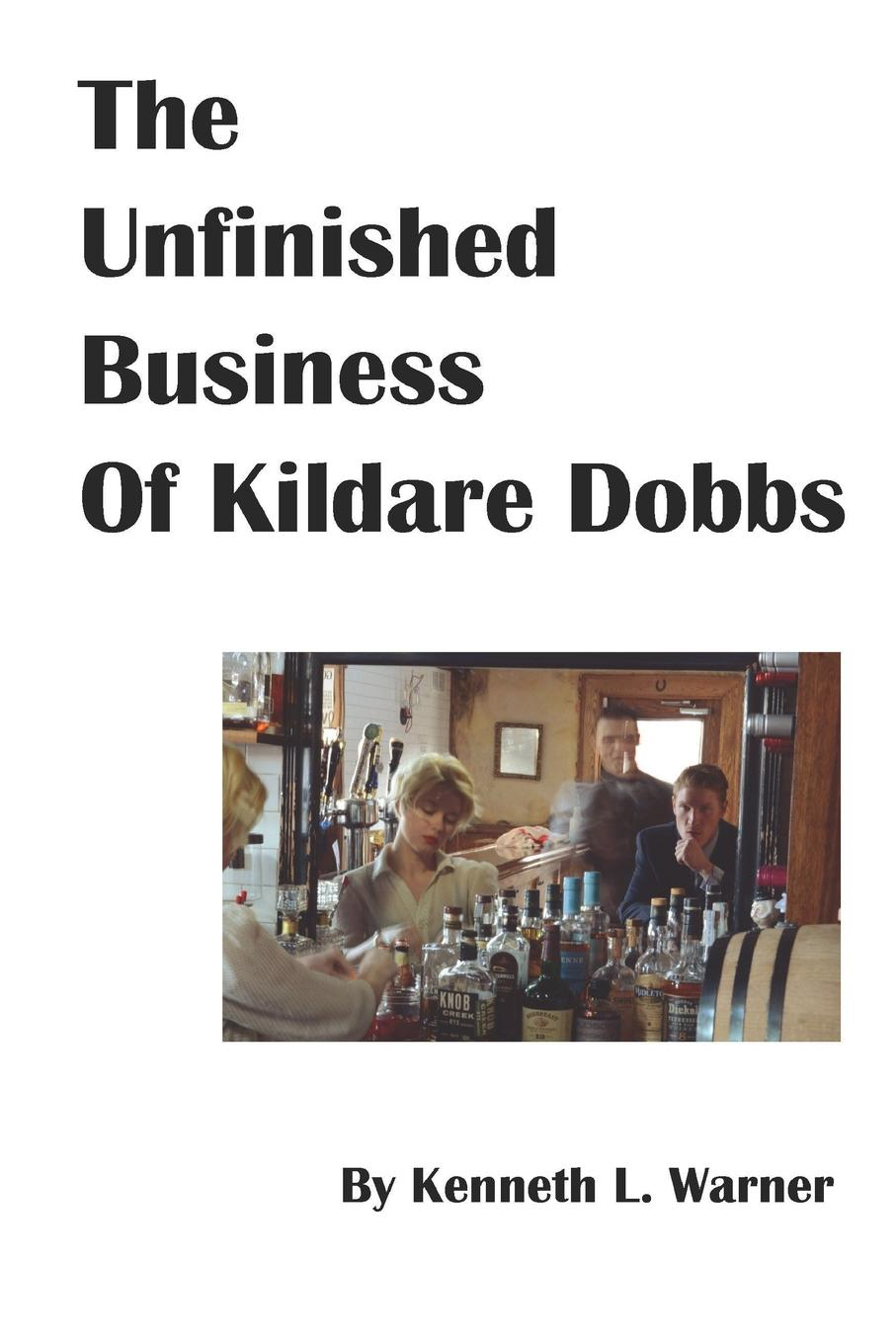 Kenneth L. Warner The Unfinished Business of Kildare Dobbs michael dobbs churchill's hour