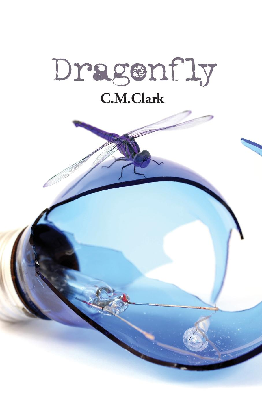 Dragonfly An adventurous poet is C.M. Clark who, with the advent of her third...