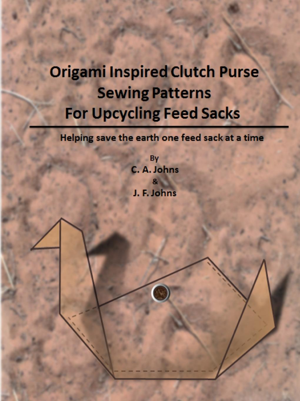лучшая цена J. F. Johns, C. A. Johns Origami Inspired Clutch Purse Sewing Patterns for Upcycling Feed Sacks