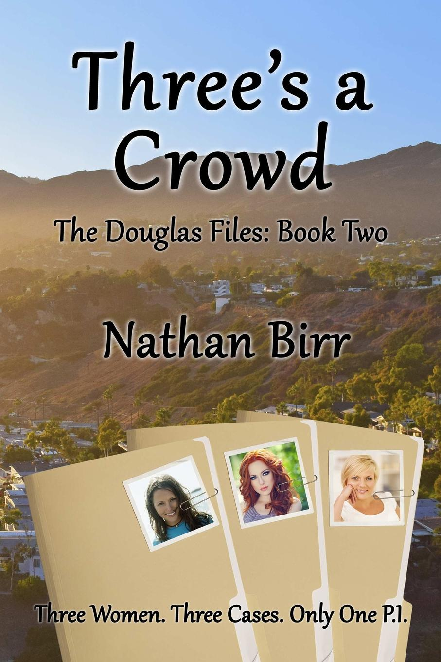 Nathan Birr Three.s a Crowd - The Douglas Files. Book Two jackson t allegedly