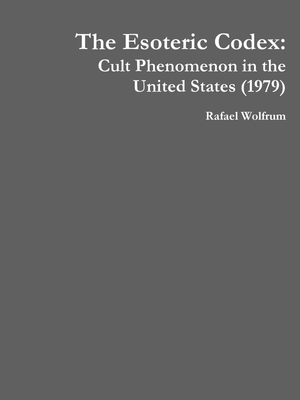 Rafael Wolfrum The Esoteric Codex. Cult Phenomenon in the United States (1979) esoteric 03