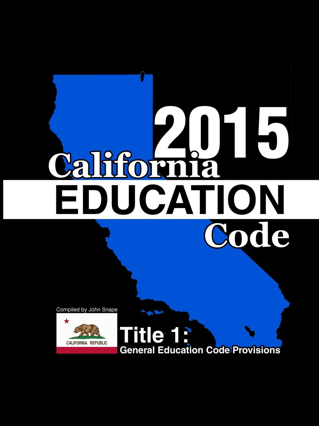 John Snape California Education Code 2015 Book 1 of 3 reflective education