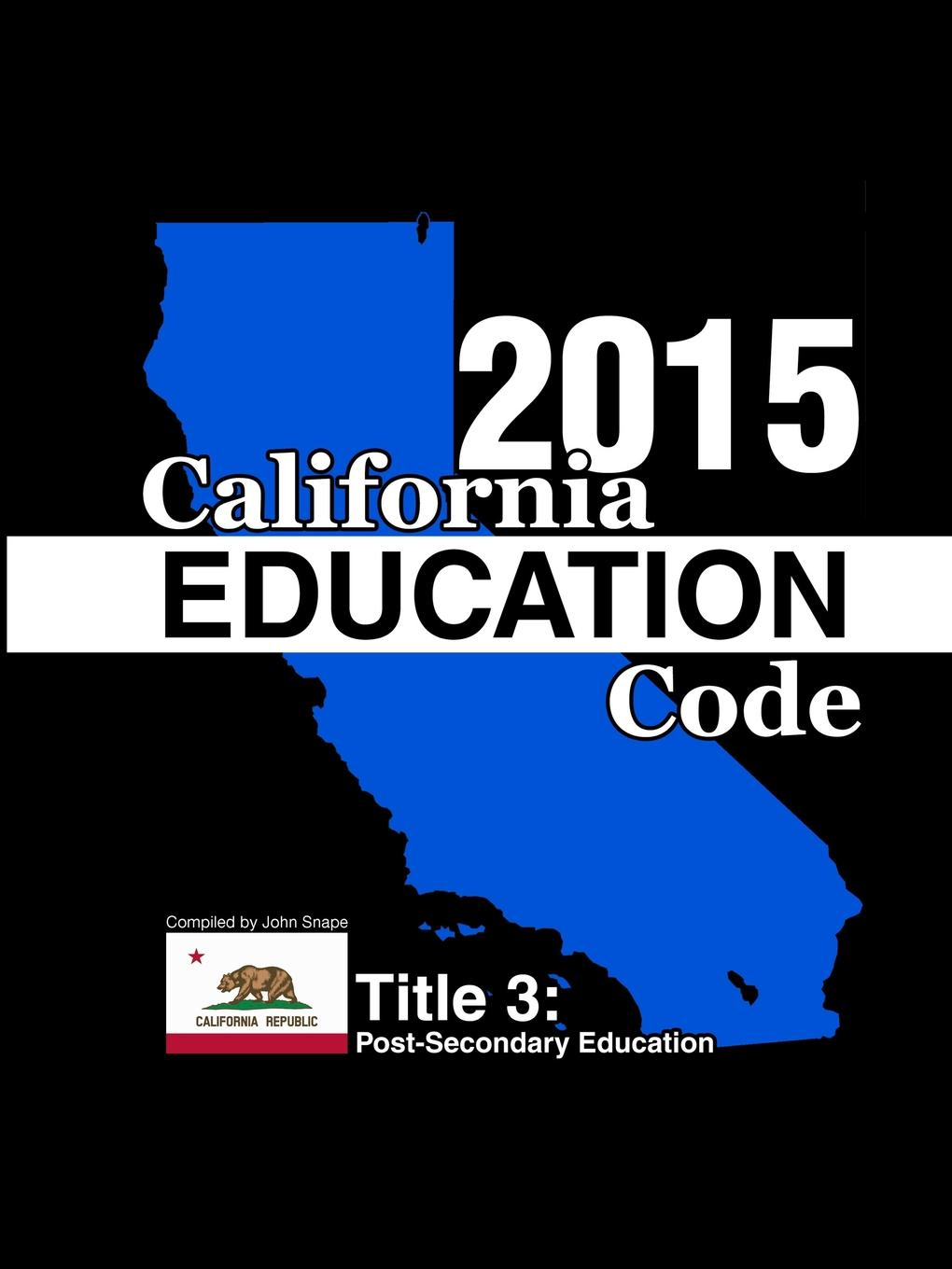 John Snape California Education Code 2015 Book 3 of 3 reflective education