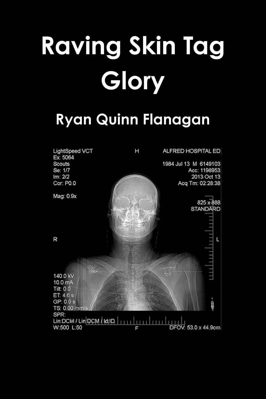 Ryan Quinn Flanagan Raving Skin Tag Glory цена