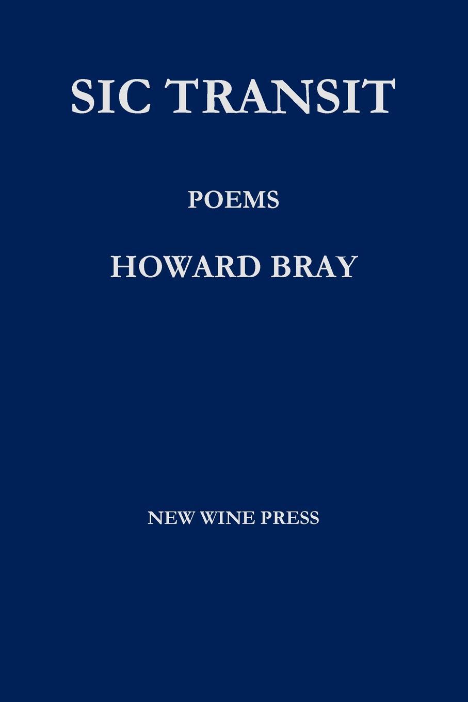 Howard Bray Sic Transit. Poems dawoud bey
