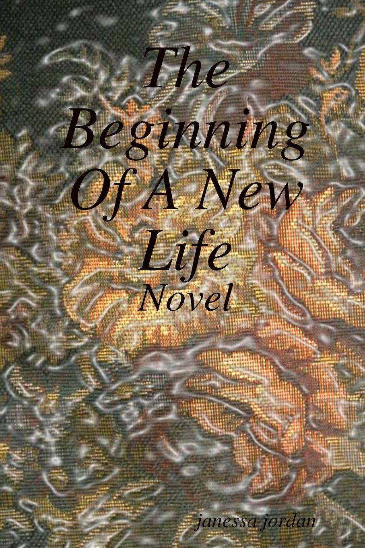 janessa jordan The Beginning Of A New Life xu li the beginnings of monkey