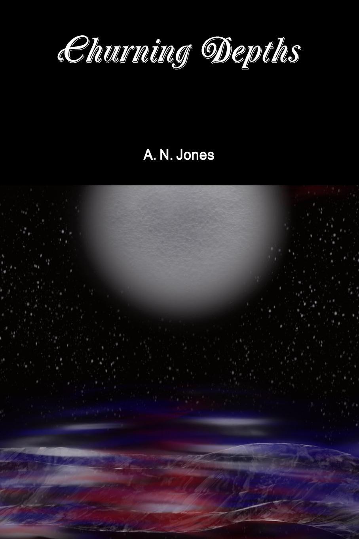 A. N. Jones Churning Depths