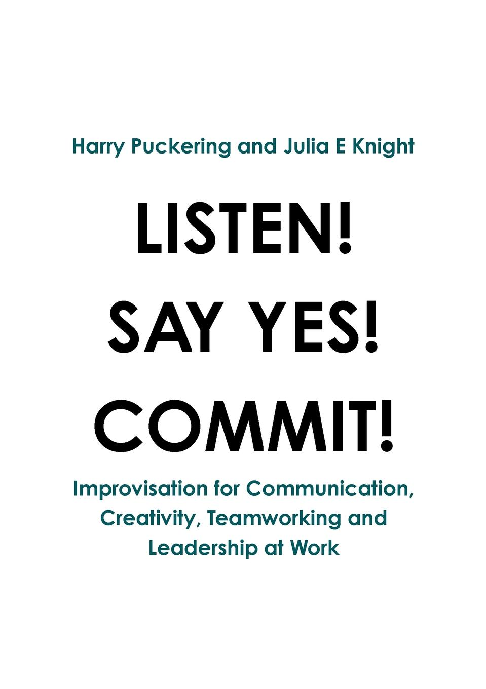 LISTEN. SAY YES. COMMIT. If you are looking to improve your or your team's communications...