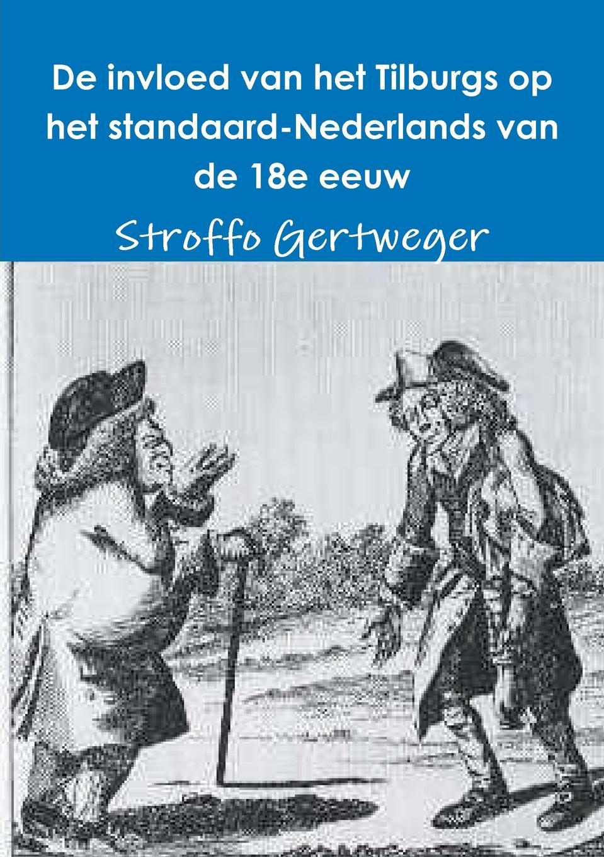 Stroffo Gertweger De invloed van het Tilburgs op het standaard-Nederlands van de 18e eeuw ilj boot invloeden op de beslissing van outsourcen in het mkb