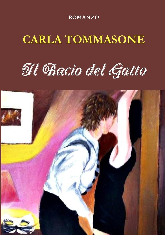 купить CARLA TOMMASONE Il Bacio del Gatto недорого