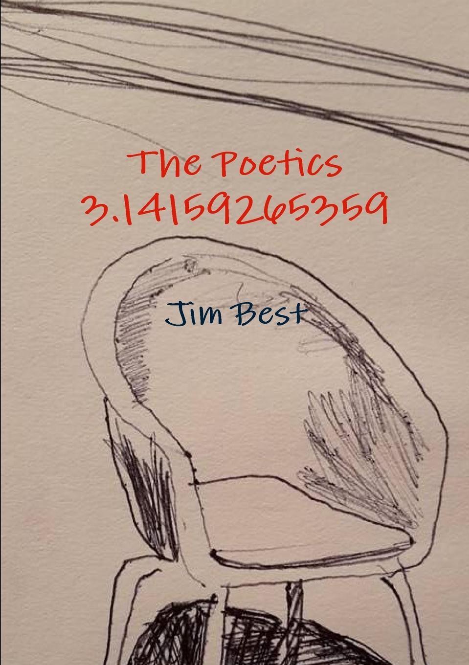 The Poetics 3.14159265359 The sixth book of mutterings and musings, covering general anger...
