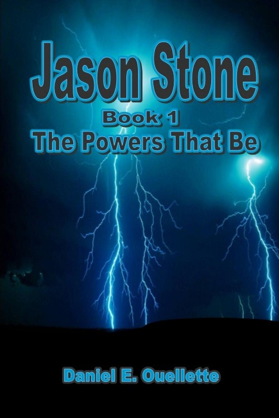 Daniel E. Ouellette Jason Stone I - The Powers That Be webster frank v the newsboy partners or who was dick box