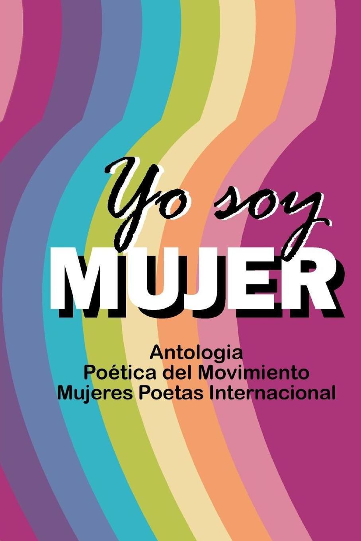 Mujeres Poetas Internacional Antologia Yo soy mujer meyer alice mujeres y