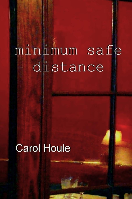 Carol Houle Minimum Safe Distance carol houle the box