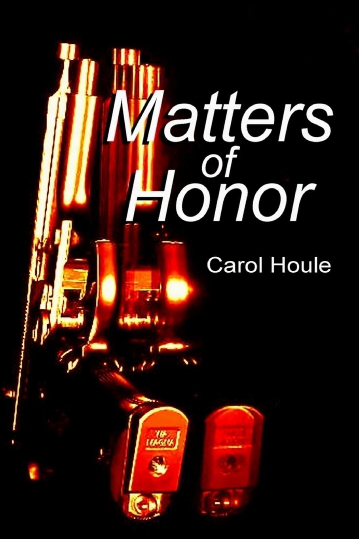 Carol Houle Matters Of Honor carol houle the box
