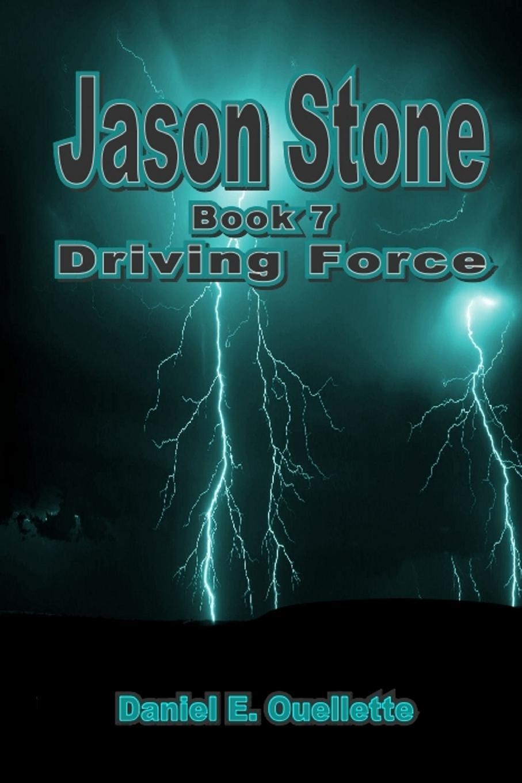 лучшая цена Daniel E. Ouellette Jason Stone (Book VII) Driving Force