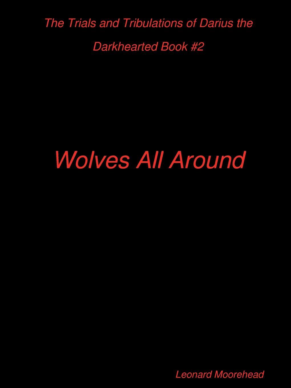 Leonard Moorehead The Trials and Tribulations of Darius the Darkhearted Book .2