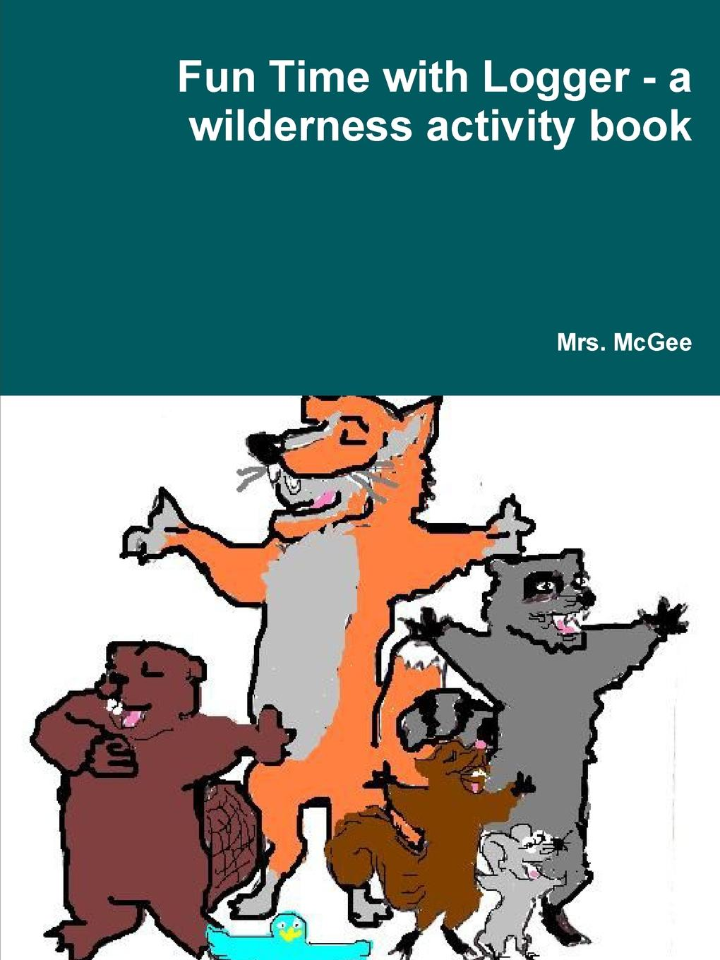 Mrs. McGee Fun Time with Logger - a wilderness activity book