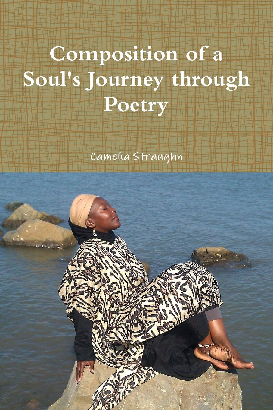 Camelia Straughn Composition of a Soul.s Journey Through Poetry mccance and widdowson s the composition of foods