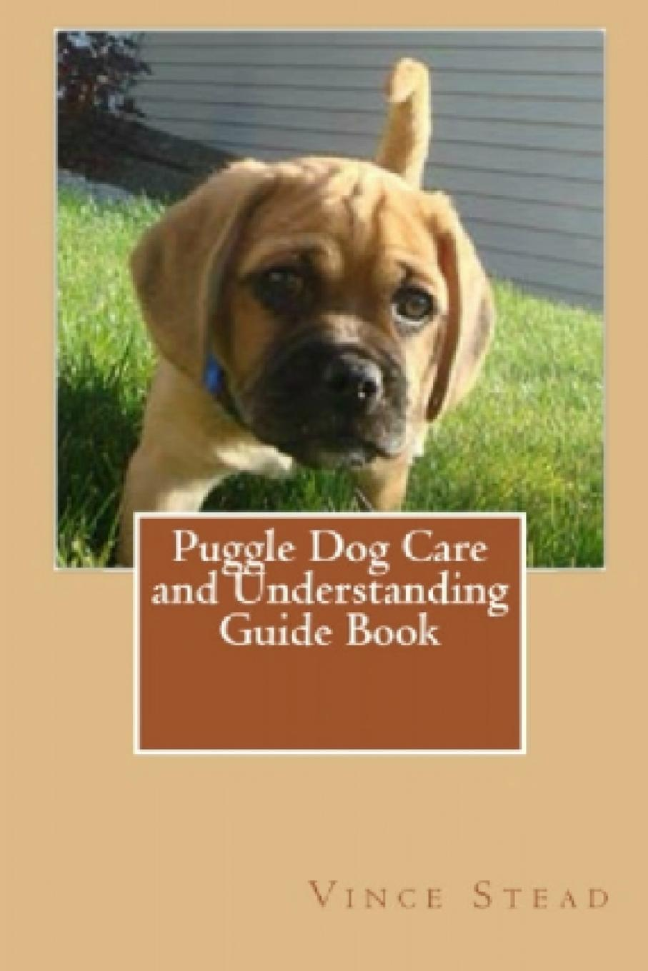 Vince Stead Puggle Dog Care and Understanding Guide Book vince stead old english sheepdog puppy dog understanding and training