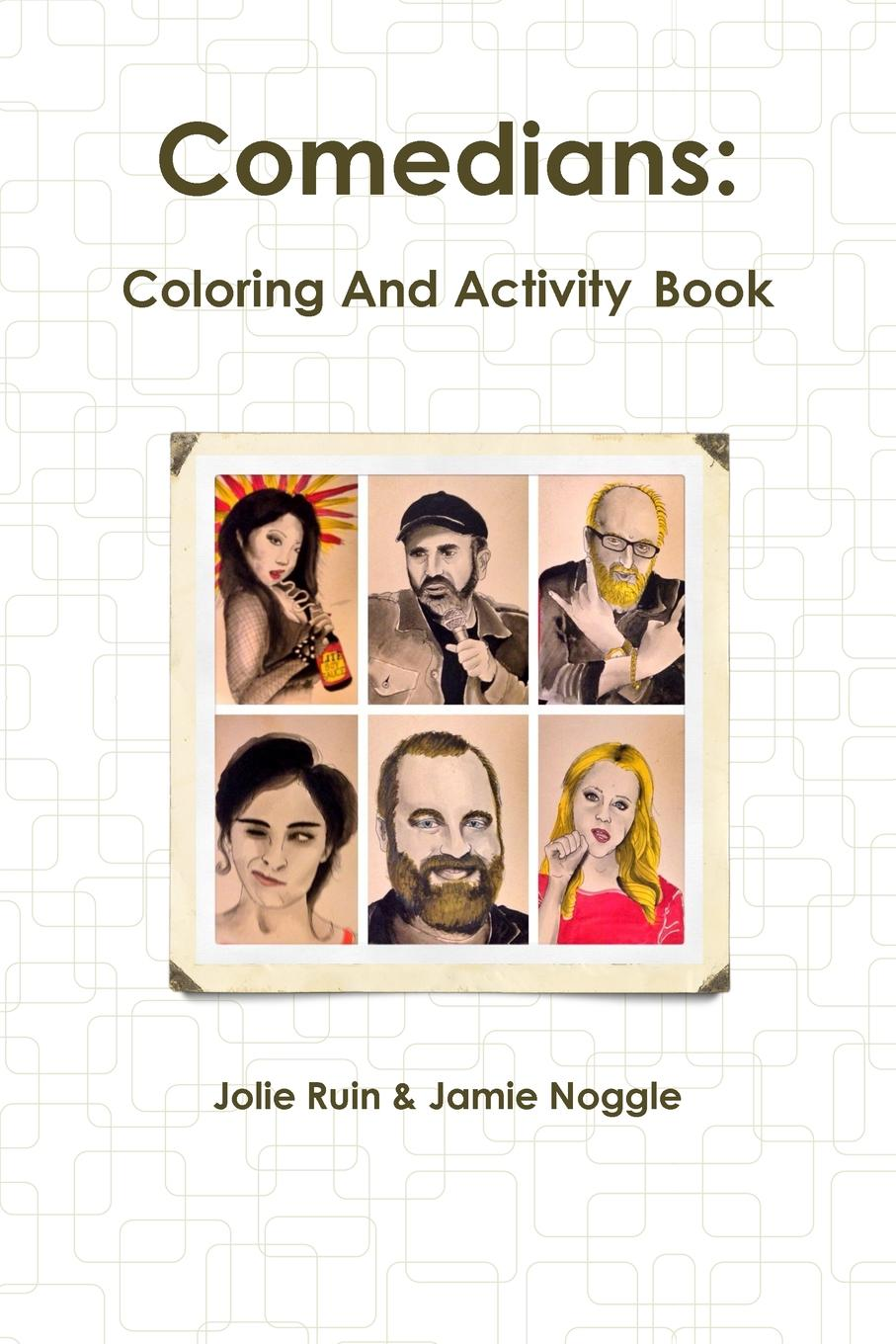 Jolie Ruin Comedians. Coloring And Activity Book