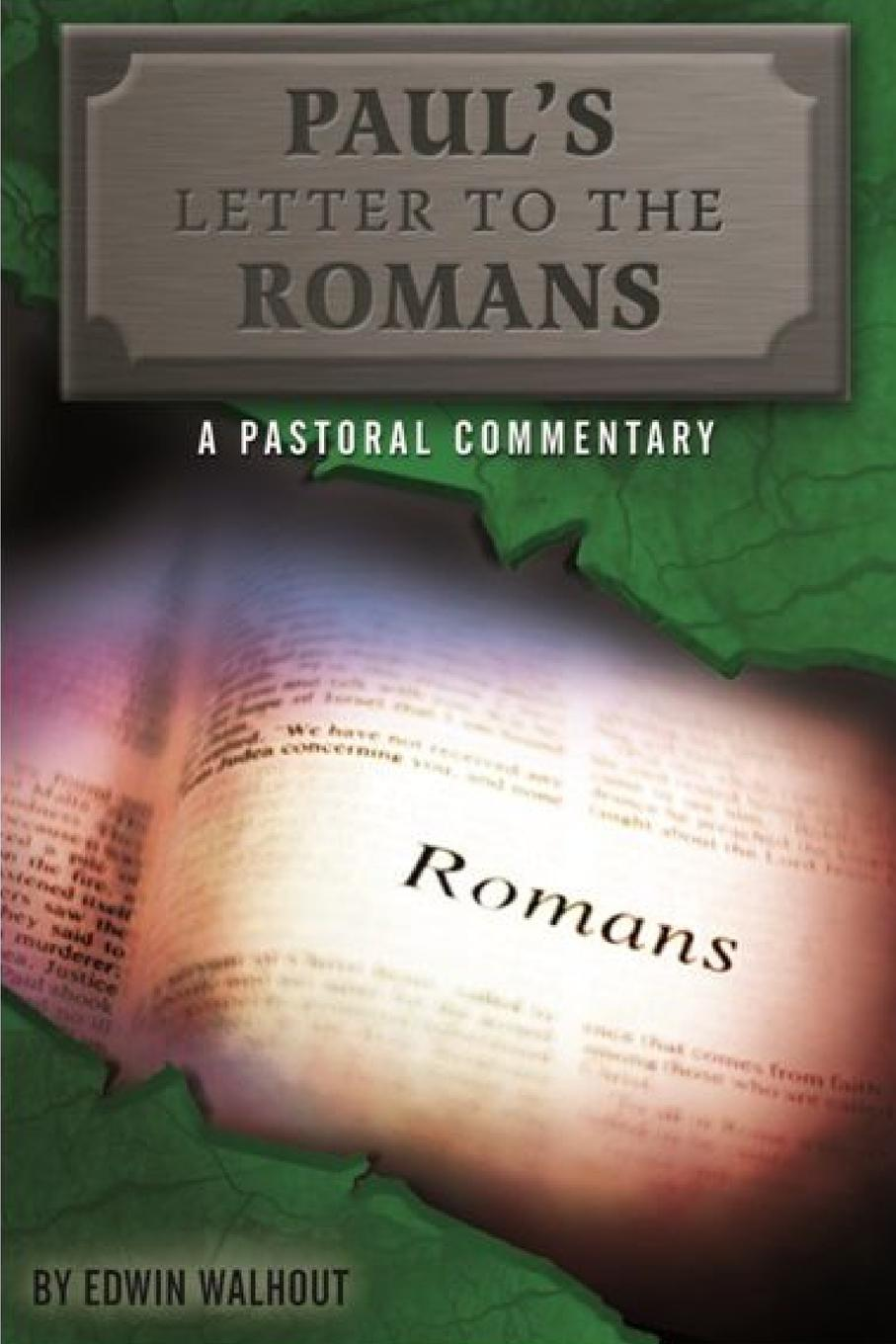 Edwin Walhout PAUL.S LETTER TO THE ROMANS. A Pastoral Commentary froggy is the best level 2
