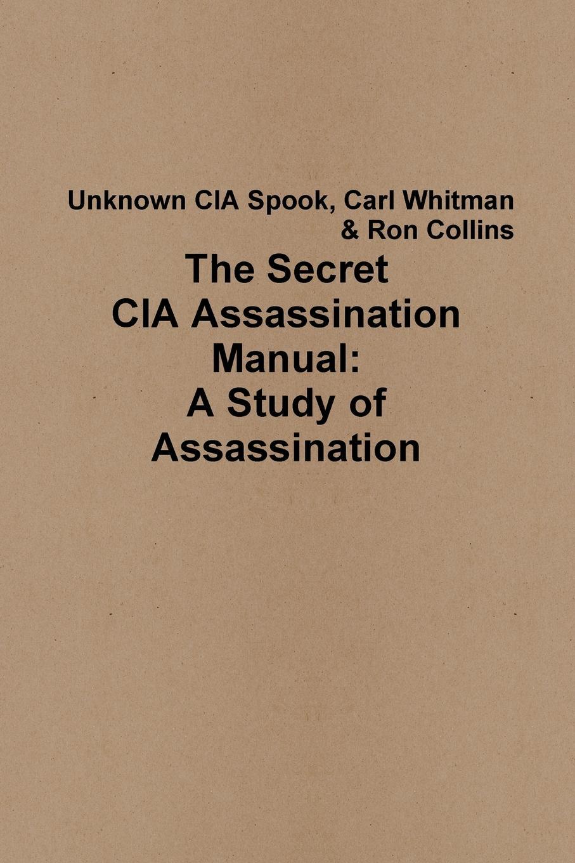 The Secret CIA Assassination Manual. A Study of Assassination