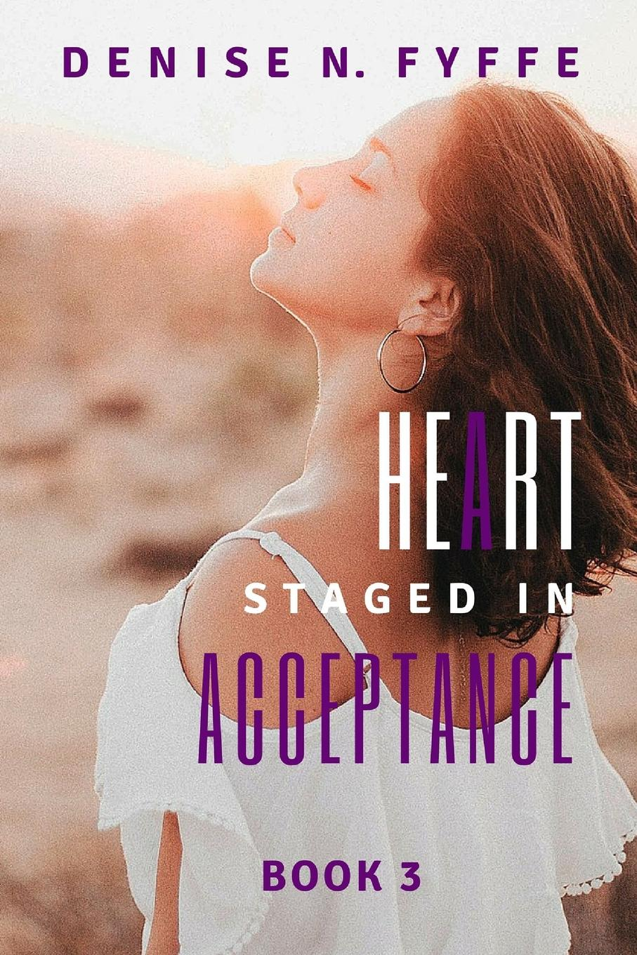 Denise N. Fyffe A Heart Staged in Acceptance цена