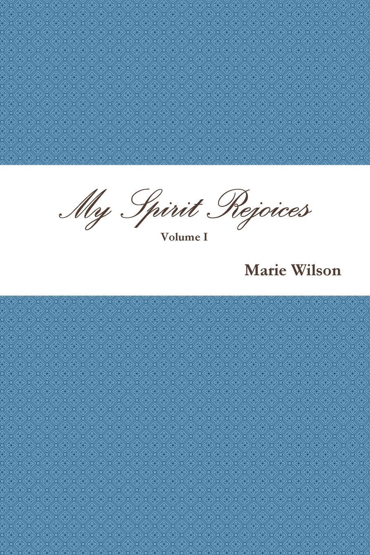 Marie Wilson My Spirit Rejoices nina guilbeau god doesn t love us all the same