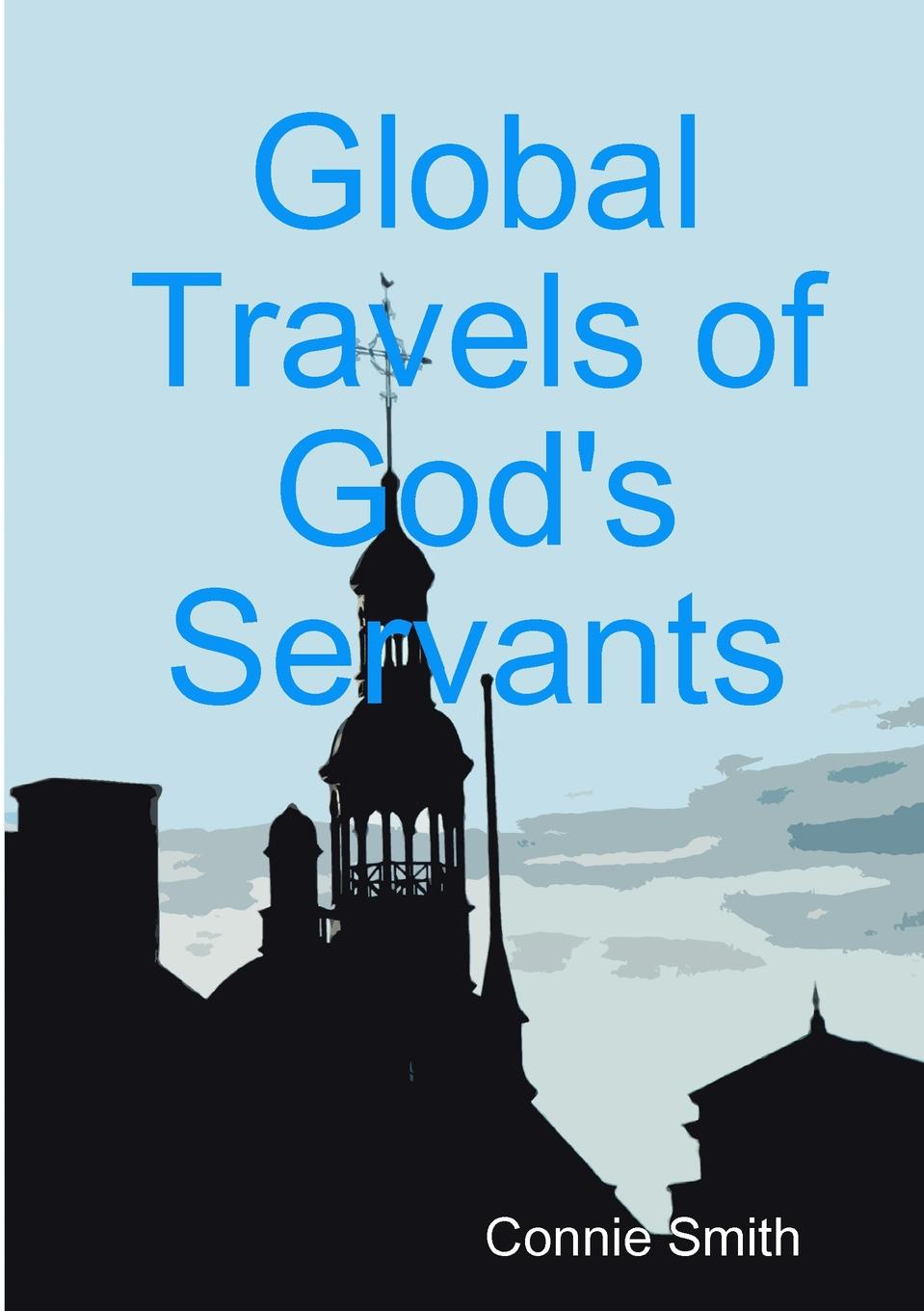 Connie Smith Global Travels of God.s Servants behind the curtain