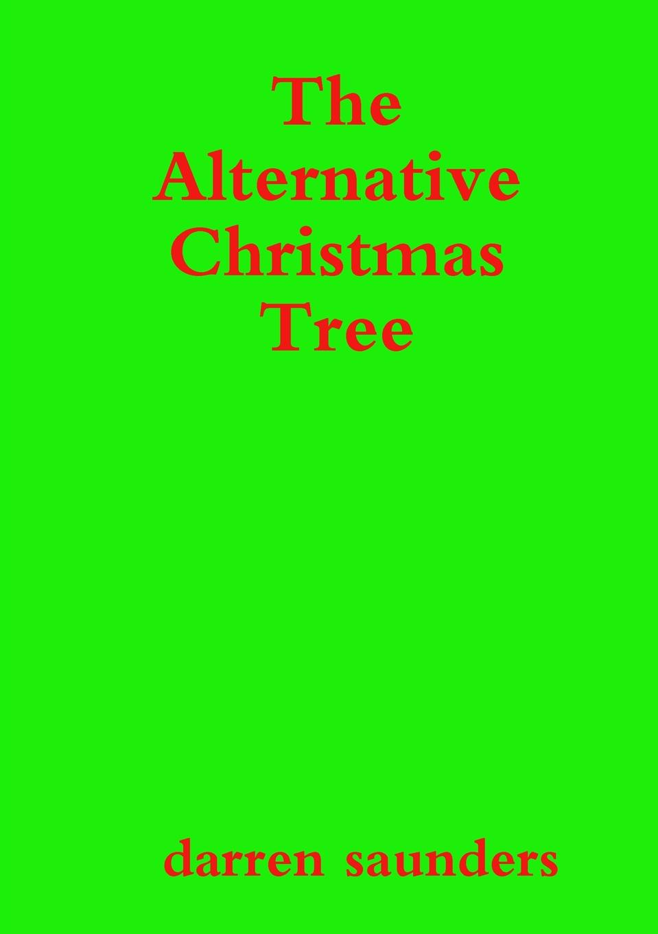 darren saunders The Alternative Christmas Tree norriss a friends for life