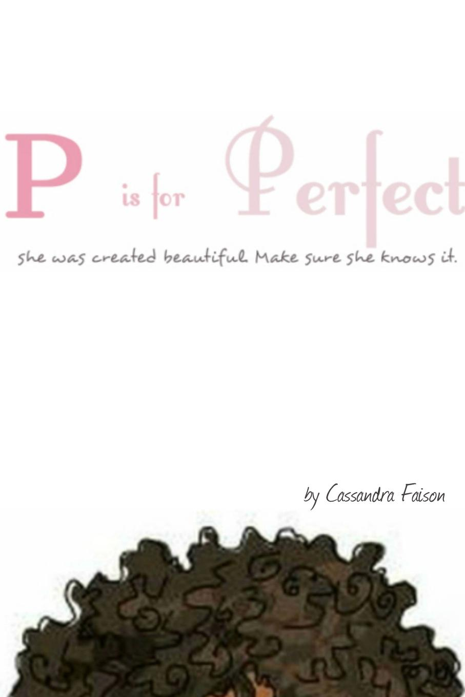 Cassandra Faison P is for Perfect lynsey james a season of hopes and dreams