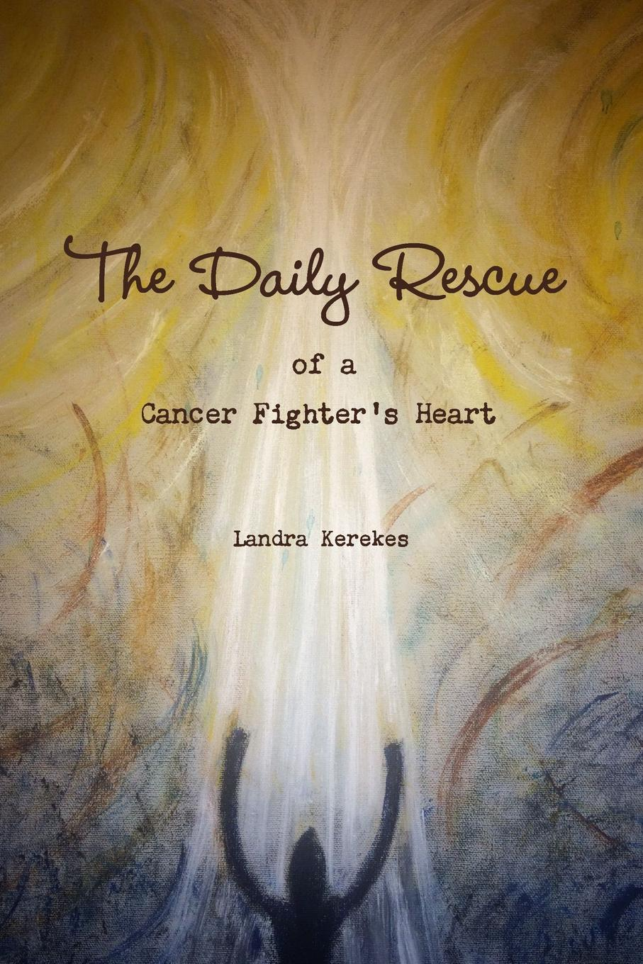 Landra Kerekes The Daily Rescue of A Cancer Fighter.s Heart пижама you and me