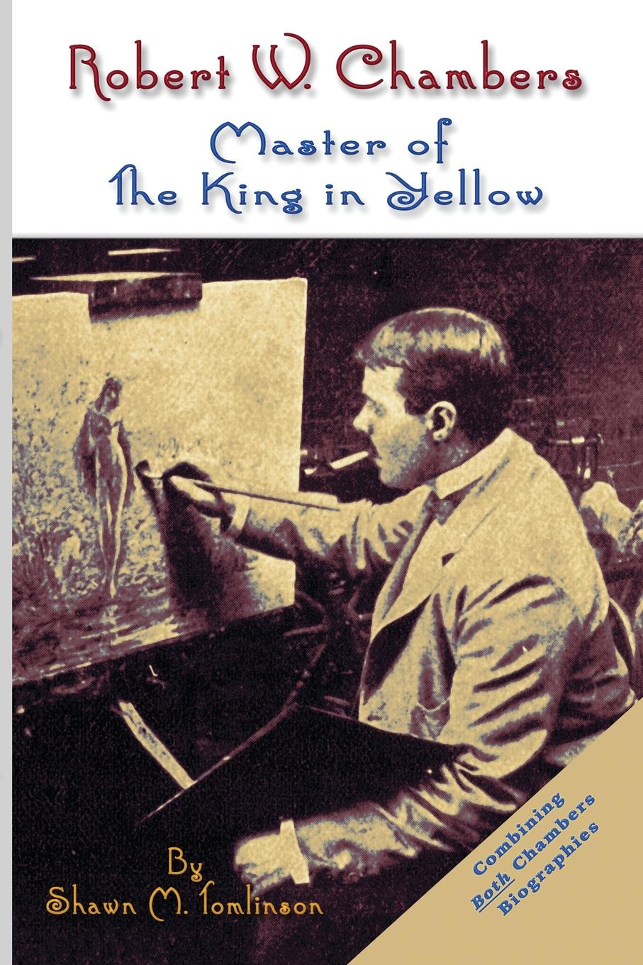 Shawn M. Tomlinson Robert W. Chambers. Master of The King in Yellow недорого
