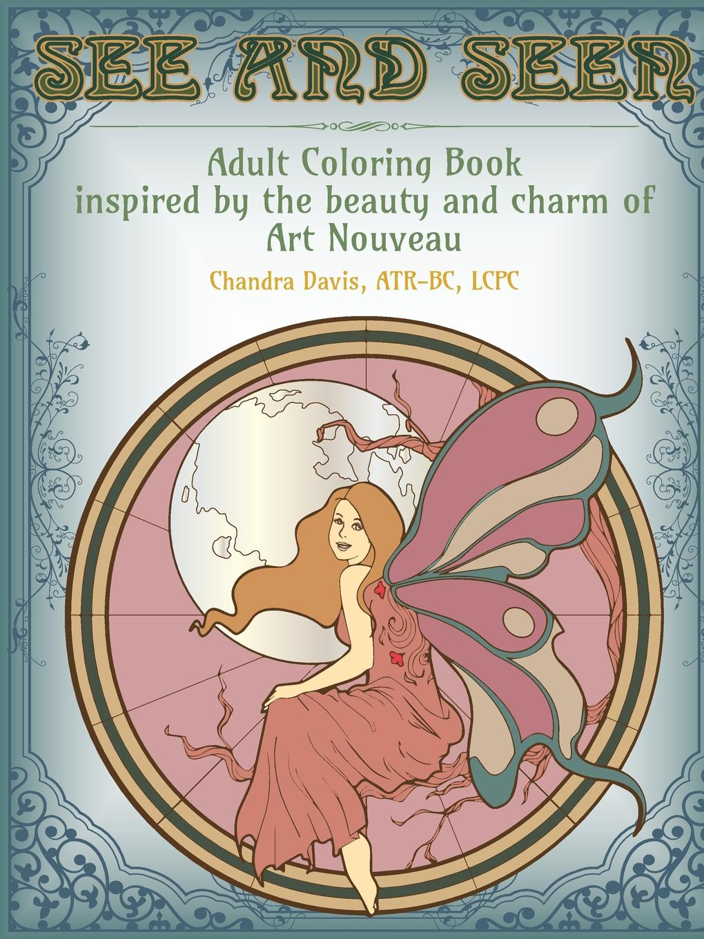 Chandra Davis See and Seen. An Adult Coloring Book inspired by the Beauty and Charm of Art Nouveau 20 ways to draw a dress and 44 other fabulous fashions and accessories coloring book for adult children 112 page
